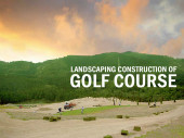 Landscape Construction of Golf Course